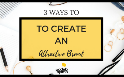 3 WAYS TO CREATE AN ATTRACTIVE BRAND