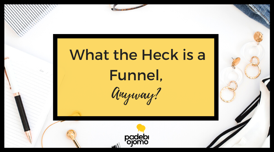 What the Heck is a Funnel, Anyway?