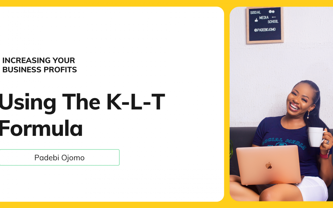How To Increase Your Business Using The K-L-T Formula